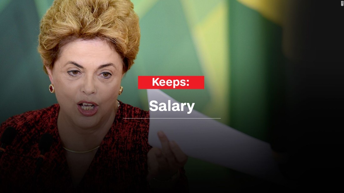 Brazilian President Dilma Rousseff will still be paid at least half of her annual salary of $104,000 (U.S.).
