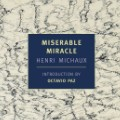 RESTRICTED miserable miracle henri michaux