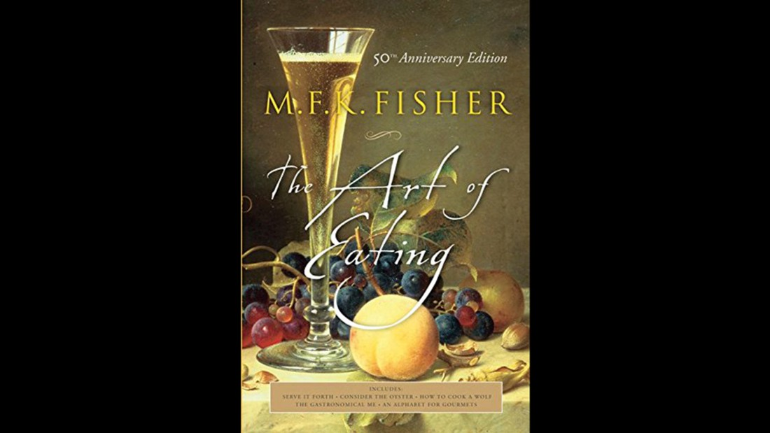 "<strong>Food writing -- </strong>Pick up M.F.K. Fisher's ""The Art of Eating: 50th Anniversary Edition"" from 2004 and read the writer that inspired legions of chefs and food writers."