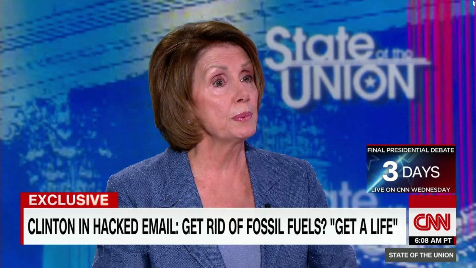pelosi defends leaked clinton comments on fossil fuels