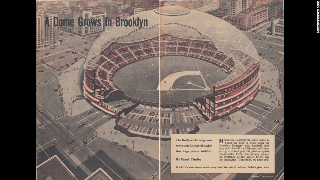"Stadiums with roofs might be commonplace in the US in our day and age, but Geddes and Fuller's radical proposal in the mid '50s would have been a game changer. <br /><br />Dodgers owner Walter O'Malley enlisted Fuller's skills in geodesic domes to create what would have been a 750 feet wide and 300 feet high fiberglass lid for the baseball team's new hi-tech stadium in Atlantic Yards, downtown Brooklyn. The roof would have retracted, with the whole structure containing channels to maintain air flow. On the ground would have been ""a synthetic substance to replace grass on the entire field and (could) be painted any color"" -- essentially AstroTurf, 18 years before it was invented. <br /><br />Dodgers fans don't need to be told that their team eventually ended up in sunnier climbs: O'Malley took the club to Los Angeles, with questions over financing and delays making the Brooklyn project unworkable."