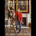 New Great Houses Modern Aristocrats 1