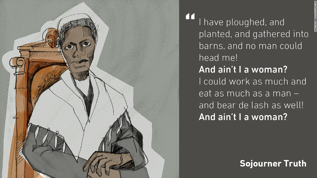"Born as a slave in the state of New York, Sojourner Truth was set free in 1827. She then dedicated herself to promoting abolitionism and women's suffrage. In 1851, she gave one of her most famous speeches ""Ain't I a Woman?""  to the Women's Convention in Ohio."