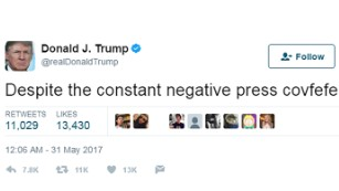 "US President Donald Trump tweeted ""Despite the constant negative press covfefe,"" a clause with no context at 12:06 a.m. ET on May 31."