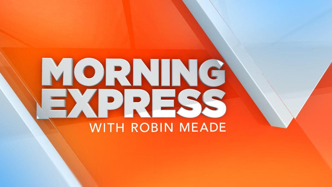 Morning Express with Robin Meade - CNN